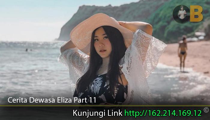 Cerita-Dewasa-Eliza-Part-11.