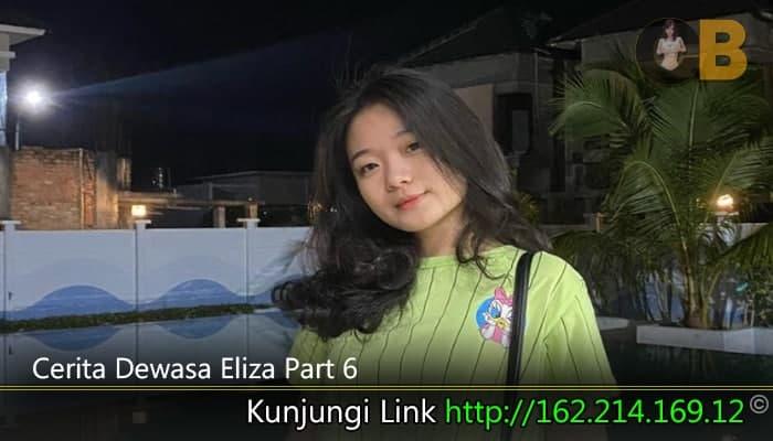 Cerita Dewasa Eliza Part 6