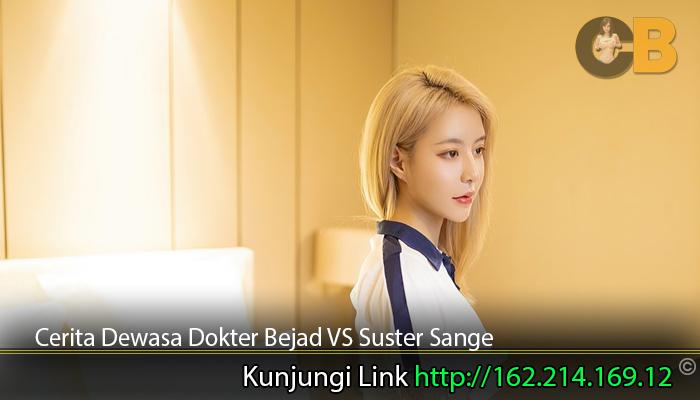 Cerita-Dewasa-Dokter-Bejad-VS-Suster-Sange
